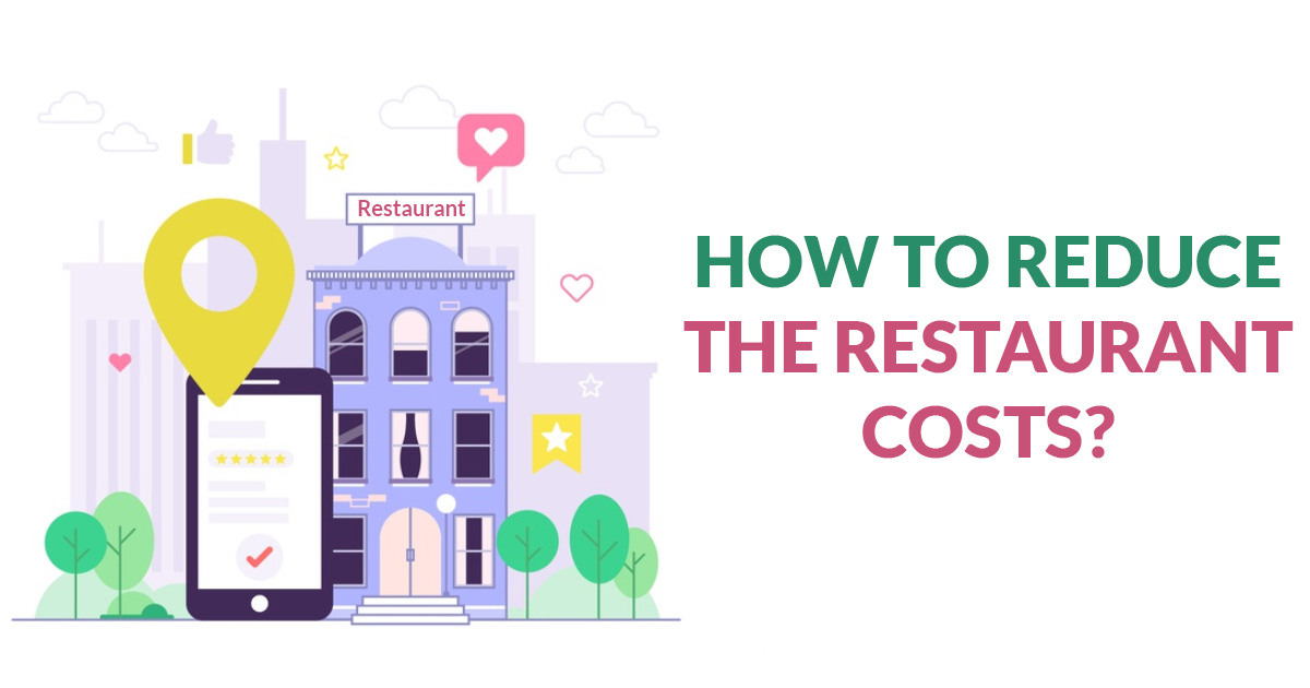 How to Reduce the Restaurant Costs?