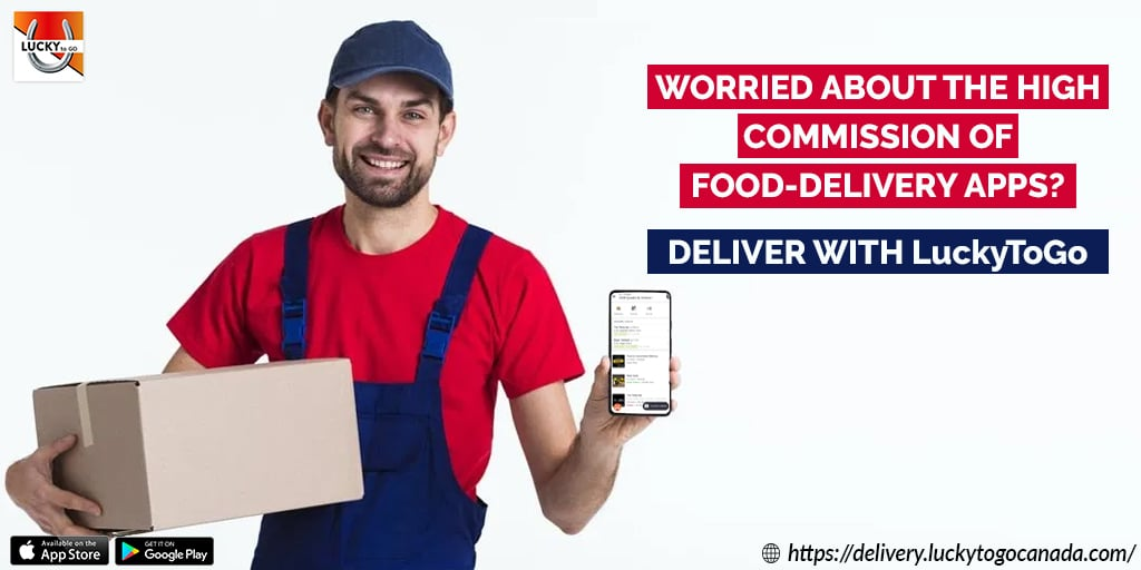 Worried about High Commission of Food-delivery apps? Now Deliver with LuckyToGo