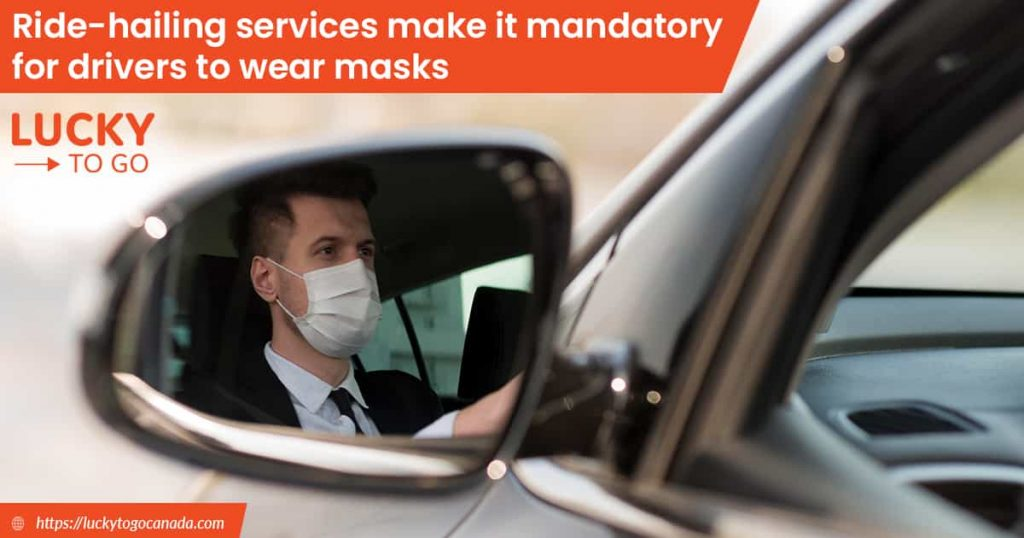 Ride-hailing services make it mandatory for drivers to wear masks