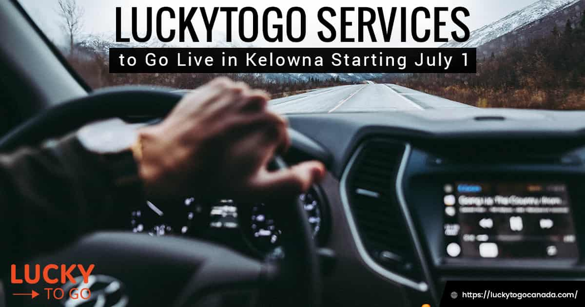 LuckyToGo Services to Go Live in Kelowna on July 1
