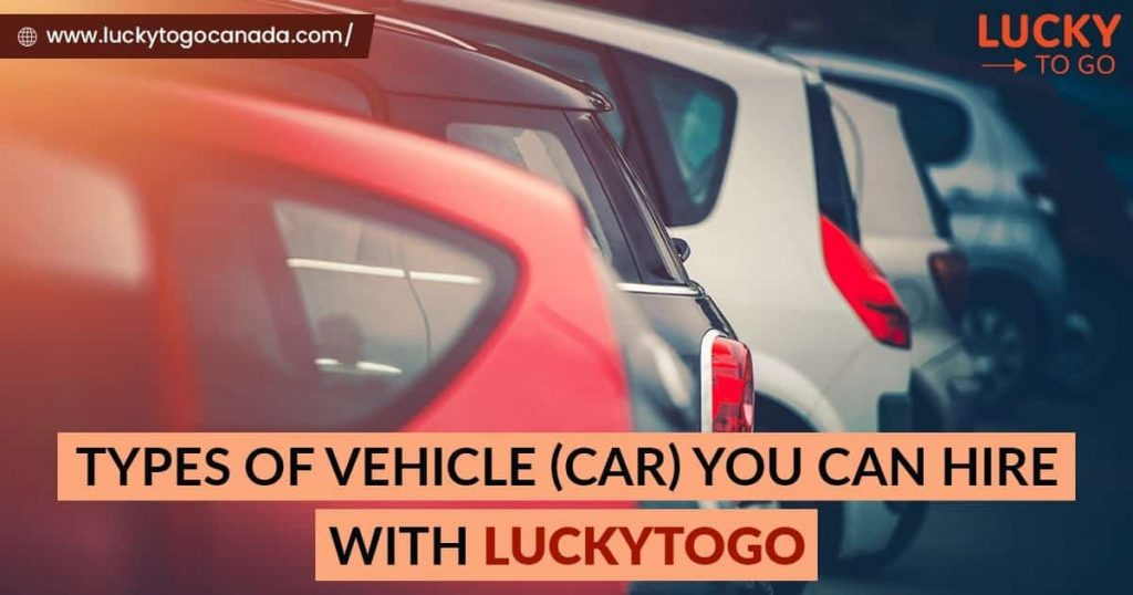 Types of Vehicle You Can Hire With LuckyToGo