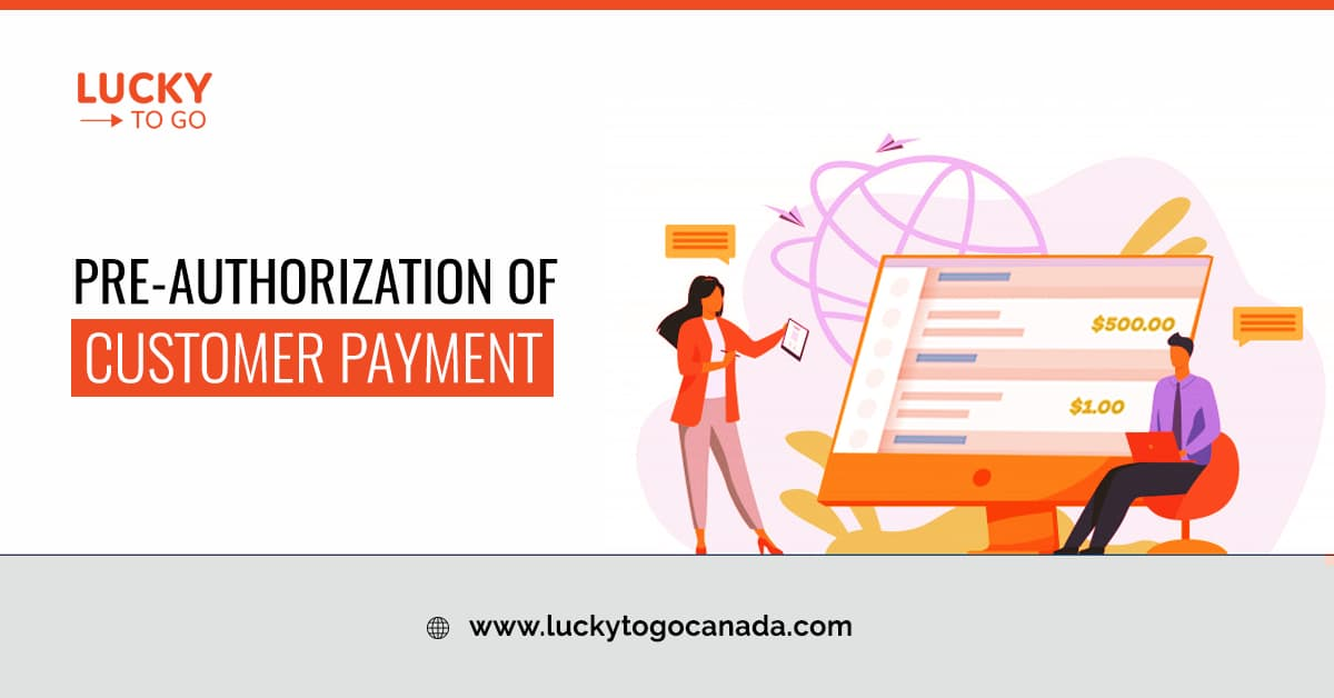 Pre-Authorization of Customer Payment by Lucky To Go
