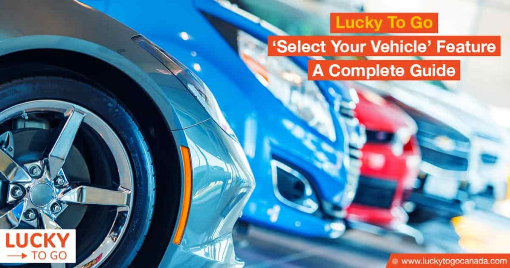 Lucky To Go Select Your Vehicle Feature
